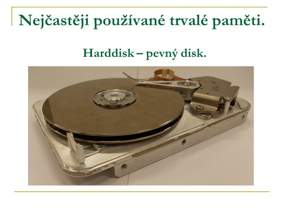 Nejčastěji používané trvalé paměti. Harddisk – pevný disk.