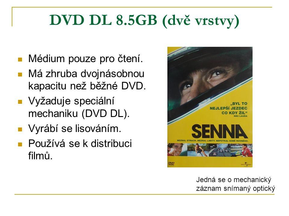 DVD DL 8.5GB (dvě vrstvy) Médium pouze pro čtení. Má zhruba dvojnásobnou kapacitu než běžné DVD.