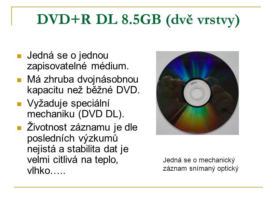 DVD+R DL 8.5GB (dvě vrstvy) Jedná se o jednou zapisovatelné médium.