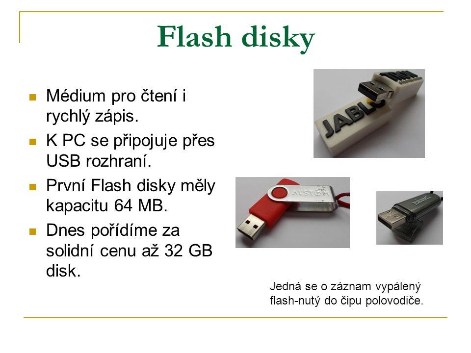 Flash disky Médium pro čtení i rychlý zápis. K PC se připojuje přes USB rozhraní.