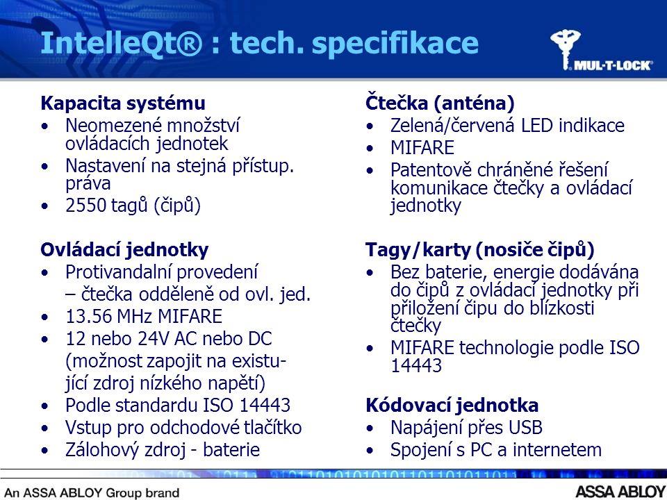 IntelleQt® : tech. specifikace Kapacita systému Neomezené množství ovládacích jednotek Nastavení na stejná přístup. práva 2550 tagů (čipů) Ovládací je