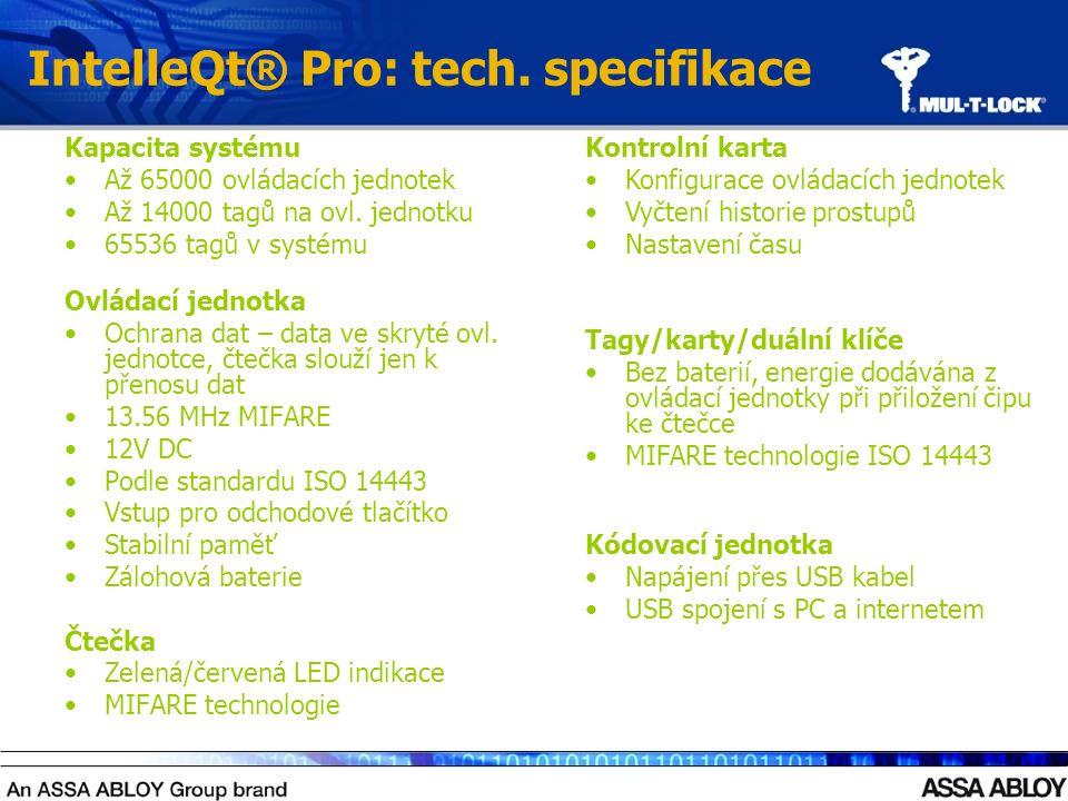IntelleQt® Pro: tech. specifikace Kapacita systému Až 65000 ovládacích jednotek Až 14000 tagů na ovl. jednotku 65536 tagů v systému Ovládací jednotka