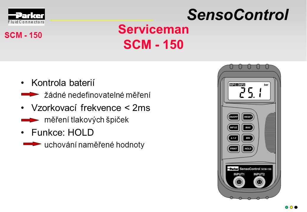 SensoControl Serviceman SCM - 150 Kontrola baterií žádné nedefinovatelné měření Vzorkovací frekvence < 2ms měření tlakových špiček Funkce: HOLD uchování naměřené hodnoty SCM - 150