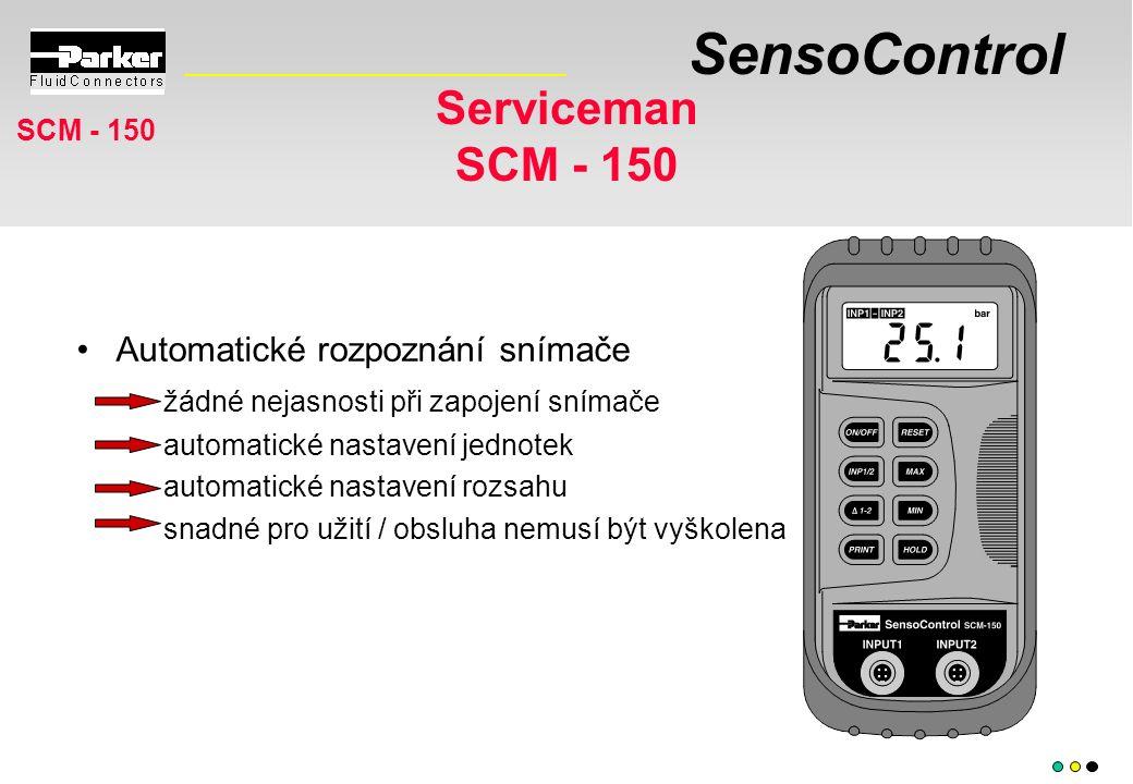SensoControl Serviceman SCM - 150 Automatické rozpoznání snímače žádné nejasnosti při zapojení snímače automatické nastavení jednotek automatické nastavení rozsahu snadné pro užití / obsluha nemusí být vyškolena SCM - 150