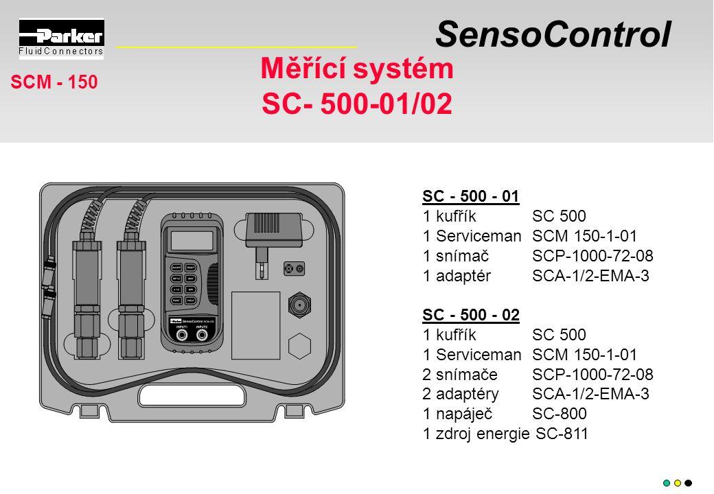 SensoControl Měřící systém SC- 500-01/02 SCM - 150 SC - 500 - 01 1 kufřík SC 500 1 ServicemanSCM 150-1-01 1 snímačSCP-1000-72-08 1 adaptér SCA-1/2-EMA-3 SC - 500 - 02 1 kufřík SC 500 1 ServicemanSCM 150-1-01 2 snímačeSCP-1000-72-08 2 adaptéry SCA-1/2-EMA-3 1 napáječSC-800 1 zdroj energie SC-811