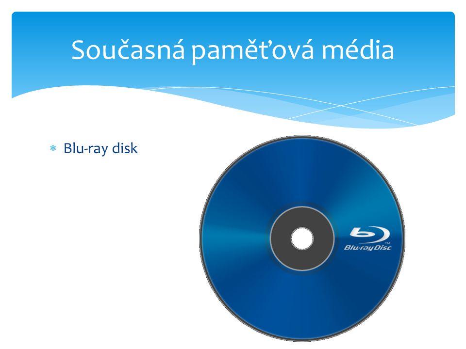  Blu-ray disk Současná paměťová média