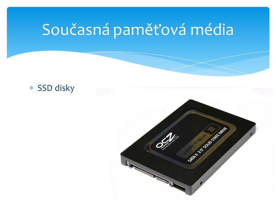  SSD disky Současná paměťová média