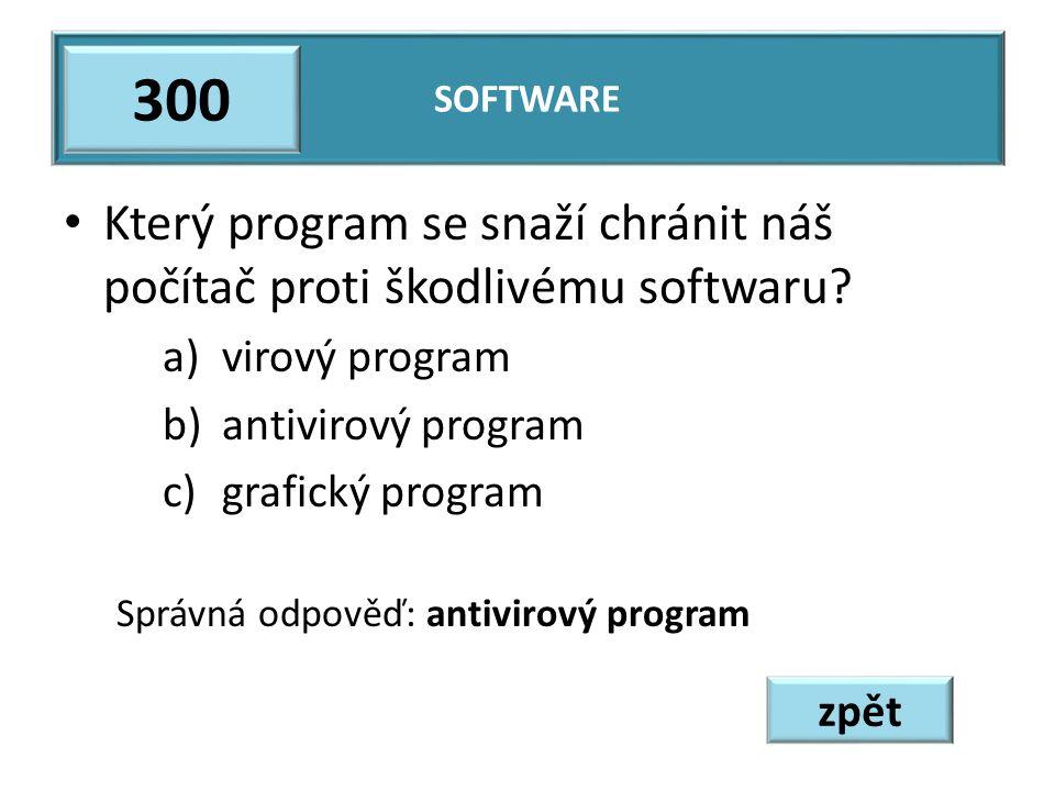 Který program se snaží chránit náš počítač proti škodlivému softwaru? a)virový program b)antivirový program c)grafický program Správná odpověď: antivi