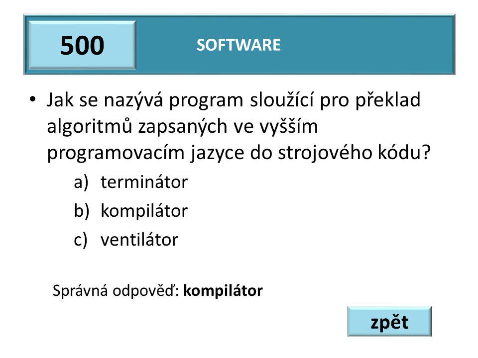 Jak se nazývá program sloužící pro překlad algoritmů zapsaných ve vyšším programovacím jazyce do strojového kódu? a)terminátor b)kompilátor c)ventilát