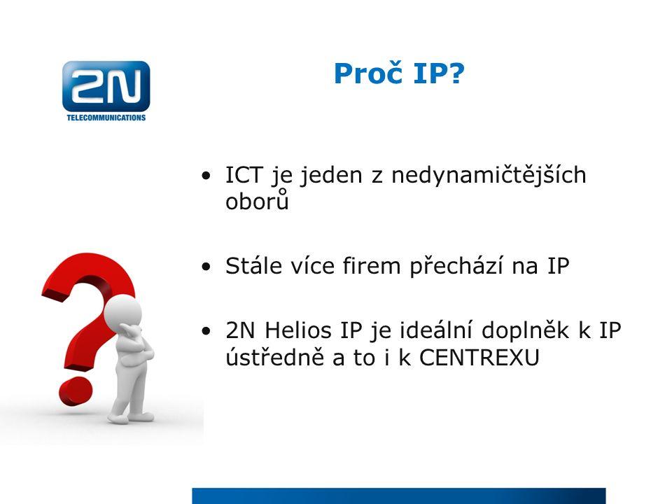 Proč IP? ICT je jeden z nedynamičtějších oborů Stále více firem přechází na IP 2N Helios IP je ideální doplněk k IP ústředně a to i k CENTREXU