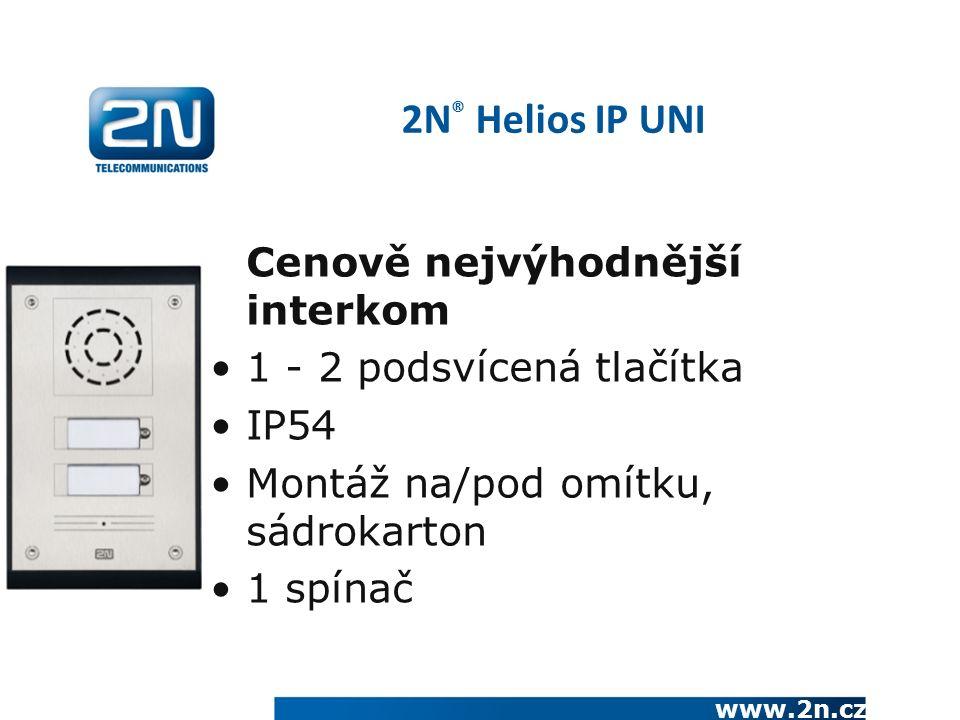 www.2n.cz Cenově nejvýhodnější interkom 1 - 2 podsvícená tlačítka IP54 Montáž na/pod omítku, sádrokarton 1 spínač 2N ® Helios IP UNI