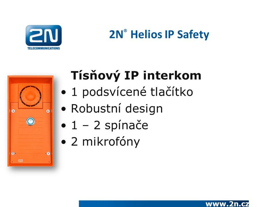 www.2n.cz Tísňový IP interkom 1 podsvícené tlačítko Robustní design 1 – 2 spínače 2 mikrofóny 2N ® Helios IP Safety