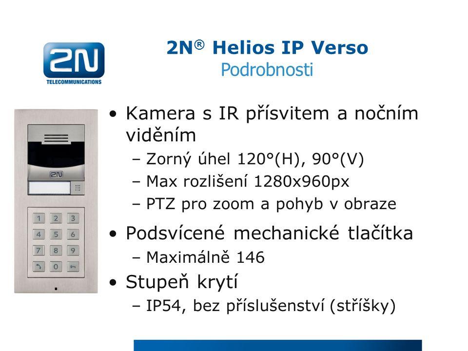Kamera s IR přísvitem a nočním viděním –Zorný úhel 120°(H), 90°(V) –Max rozlišení 1280x960px –PTZ pro zoom a pohyb v obraze Podsvícené mechanické tlačítka –Maximálně 146 Stupeň krytí –IP54, bez příslušenství (stříšky) 2N ® Helios IP Verso Podrobnosti