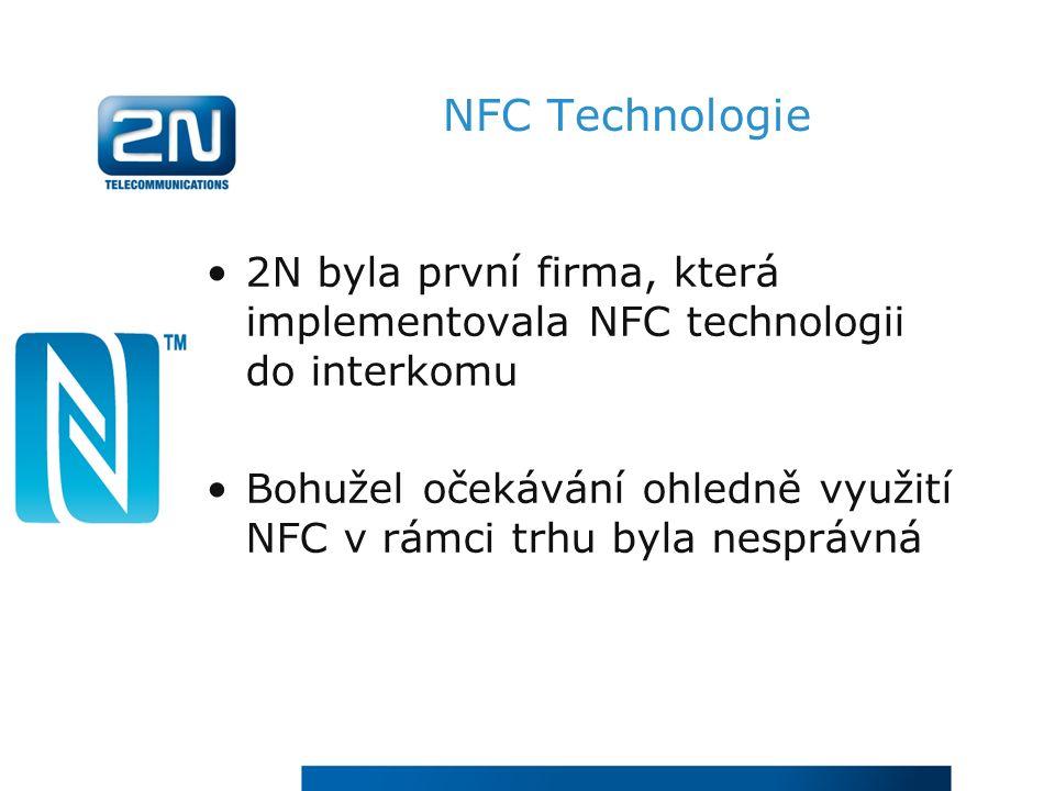 NFC Technologie 2N byla první firma, která implementovala NFC technologii do interkomu Bohužel očekávání ohledně využití NFC v rámci trhu byla nespráv