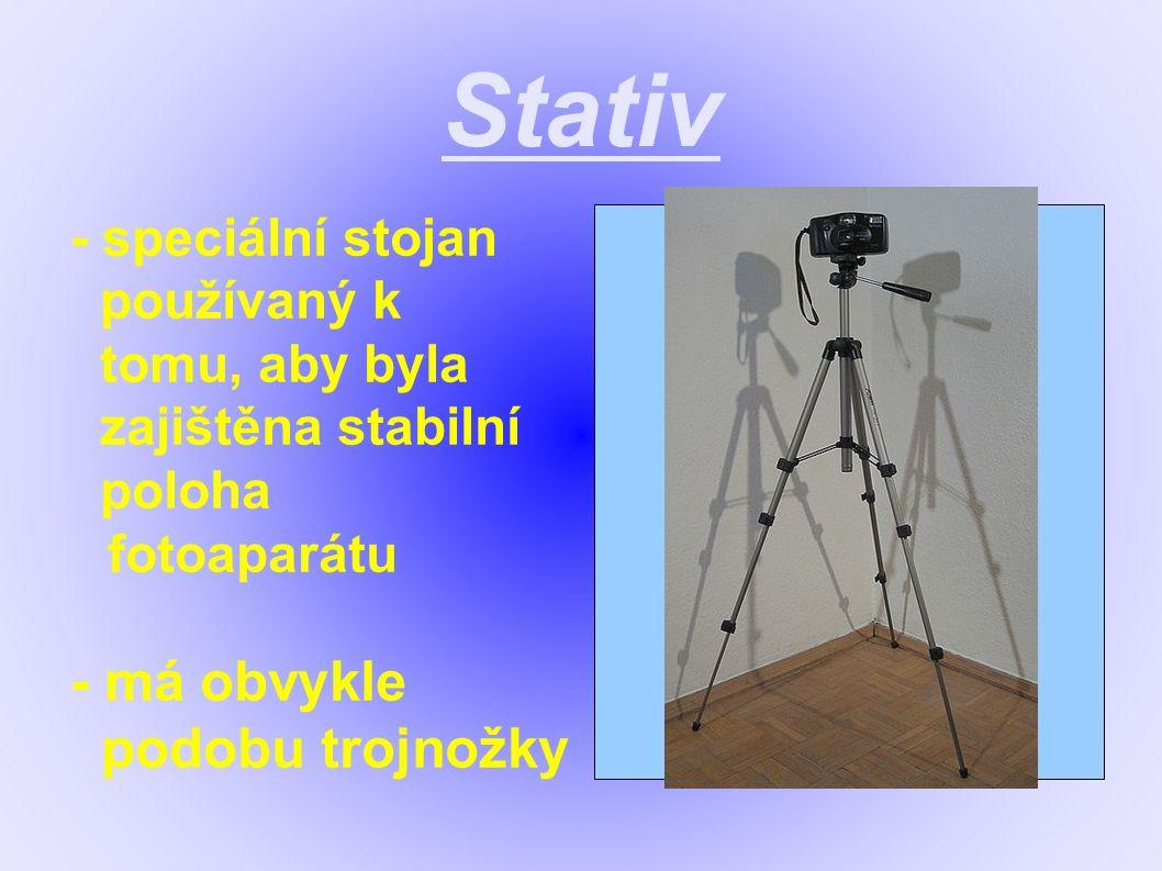 Stativ - speciální stojan používaný k tomu, aby byla zajištěna stabilní poloha fotoaparátu - má obvykle podobu trojnožky