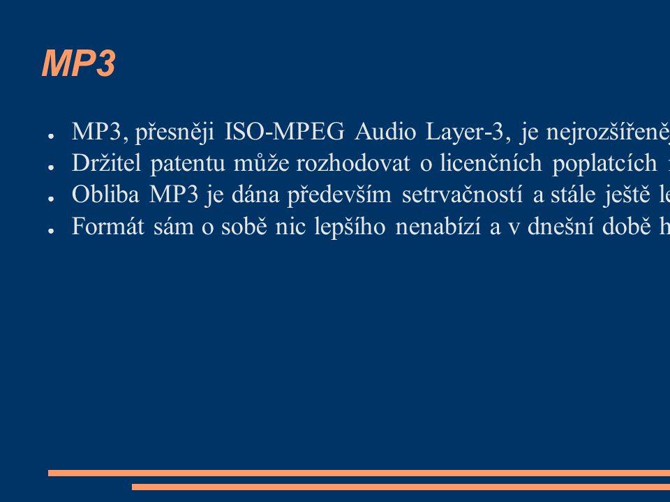 MP3 ● MP3, přesněji ISO-MPEG Audio Layer-3, je nejrozšířenější audio kompresní formát patentovaný německým institutem Fraunhofer-Gesellschaft.