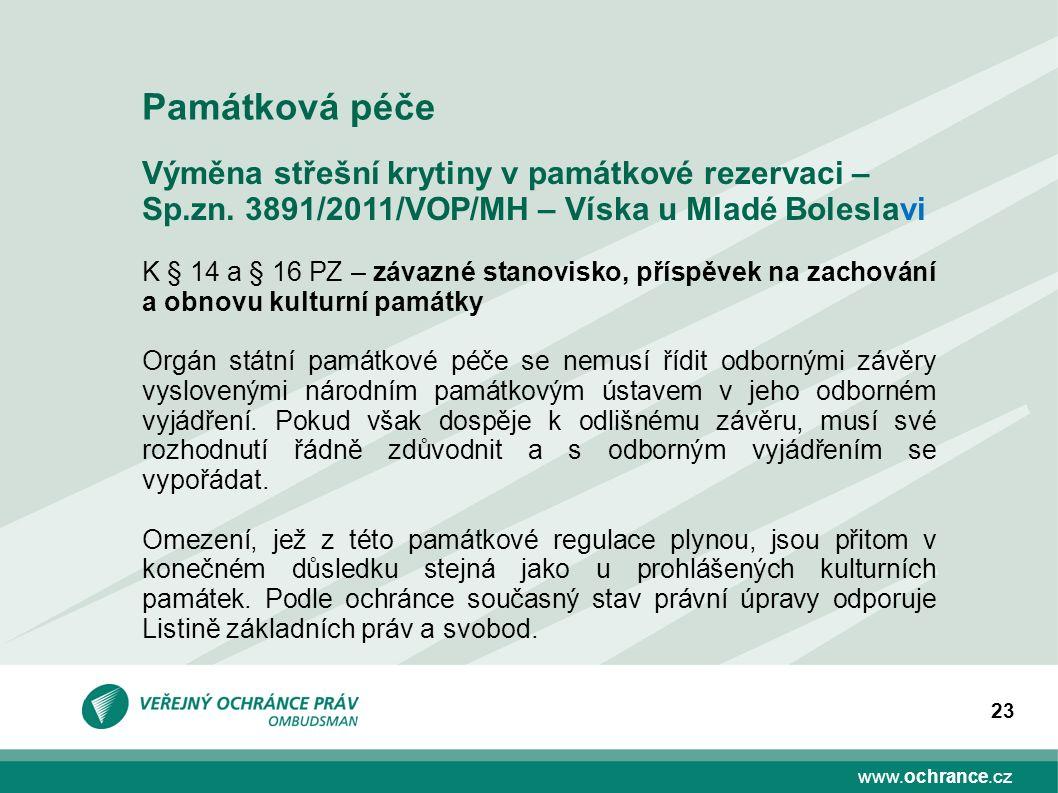 www.ochrance.cz 23 Výměna střešní krytiny v památkové rezervaci – Sp.zn. 3891/2011/VOP/MH – Víska u Mladé Boleslavi K § 14 a § 16 PZ – závazné stanovi