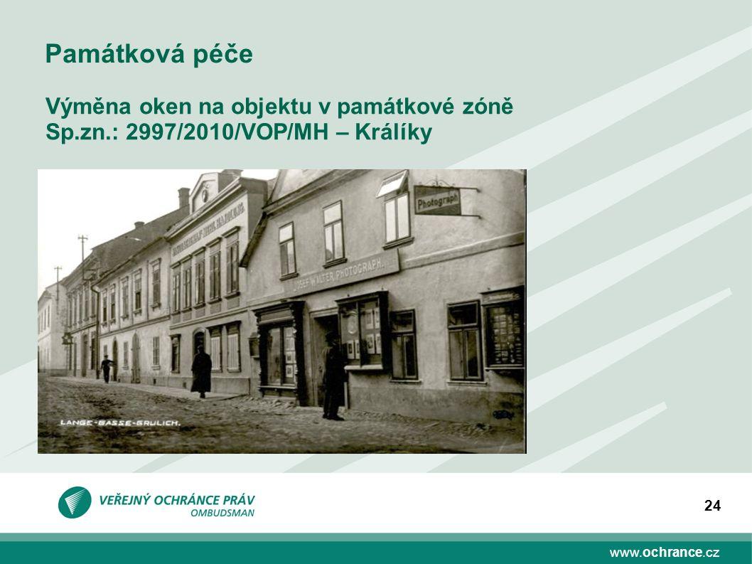 www.ochrance.cz 24 Památková péče Výměna oken na objektu v památkové zóně Sp.zn.: 2997/2010/VOP/MH – Králíky