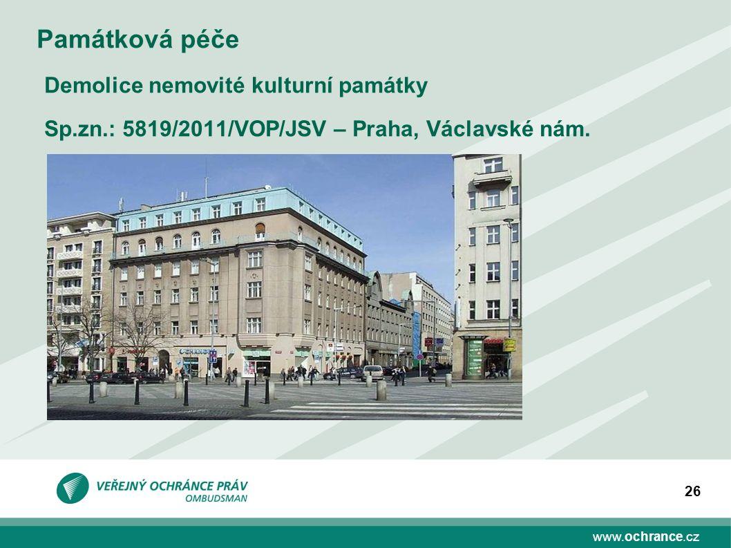 www.ochrance.cz 26 Památková péče Demolice nemovité kulturní památky Sp.zn.: 5819/2011/VOP/JSV – Praha, Václavské nám.