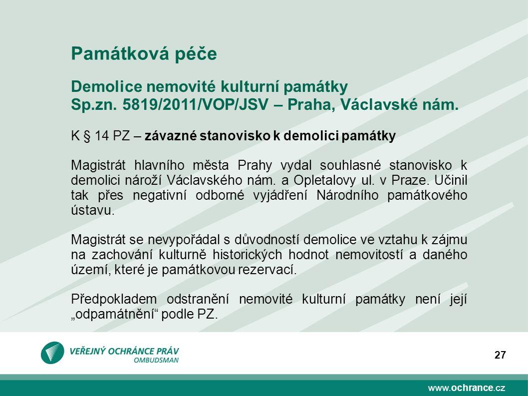 www.ochrance.cz 27 Demolice nemovité kulturní památky Sp.zn. 5819/2011/VOP/JSV – Praha, Václavské nám. K § 14 PZ – závazné stanovisko k demolici památ