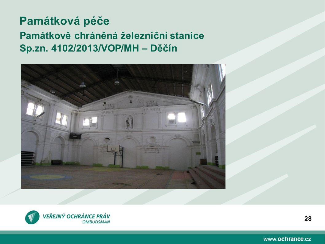 www.ochrance.cz 28 Památková péče Památkově chráněná železniční stanice Sp.zn. 4102/2013/VOP/MH – Děčín