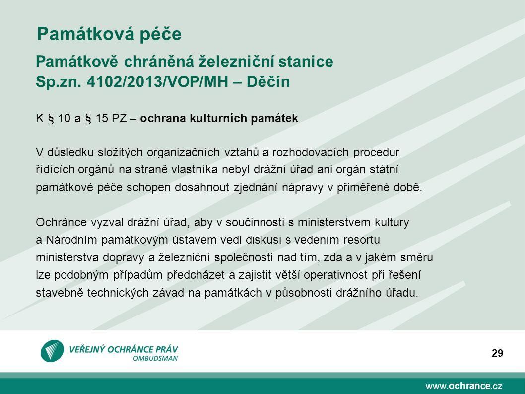 www.ochrance.cz 29 Památková péče Památkově chráněná železniční stanice Sp.zn. 4102/2013/VOP/MH – Děčín K § 10 a § 15 PZ – ochrana kulturních památek