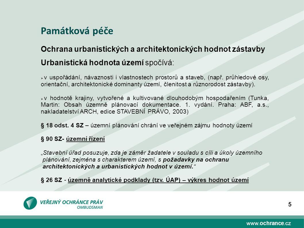 www.ochrance.cz 5 Ochrana urbanistických a architektonických hodnot zástavby Urbanistická hodnota území spočívá:  v uspořádání, návaznosti i vlastnos