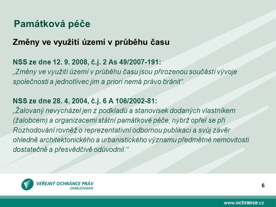 """www.ochrance.cz 6 Památková péče Změny ve využití území v průběhu času NSS ze dne 12. 9. 2008, č.j. 2 As 49/2007-191: """"Změny ve využití území v průběh"""