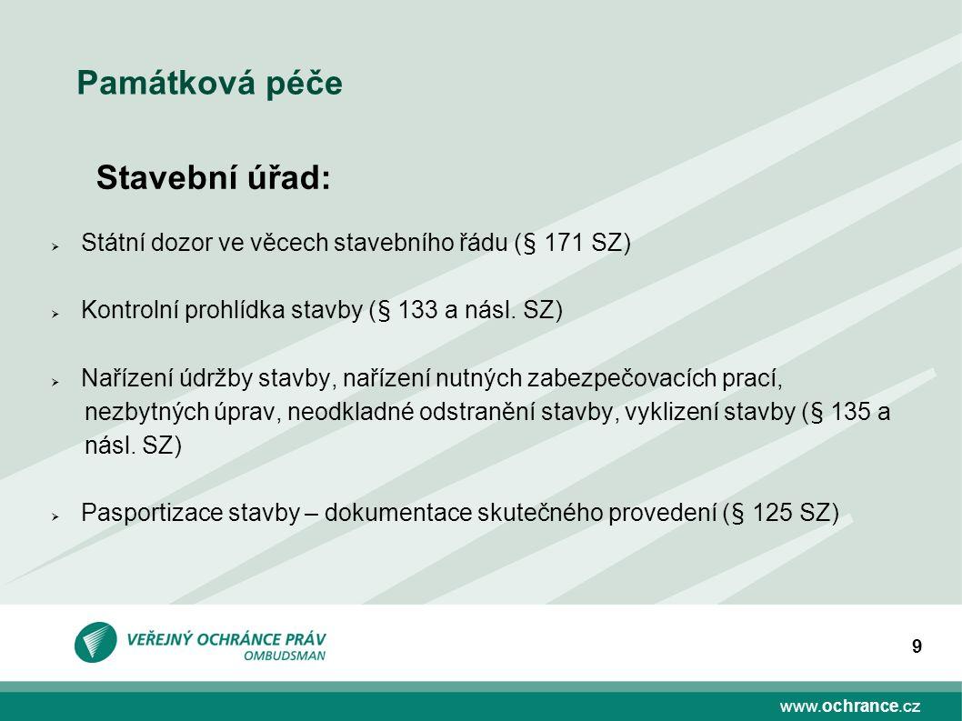 www.ochrance.cz 30 Památková péče Změna vzhledu stavby Sp.zn. 2985/2015/VOP/MH - Olomouc