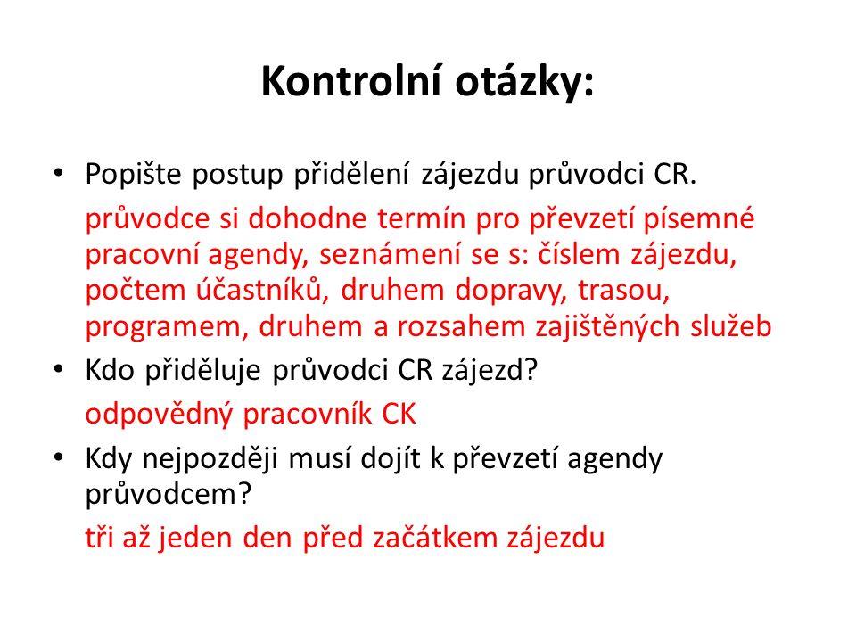 Kontrolní otázky: Popište postup přidělení zájezdu průvodci CR.