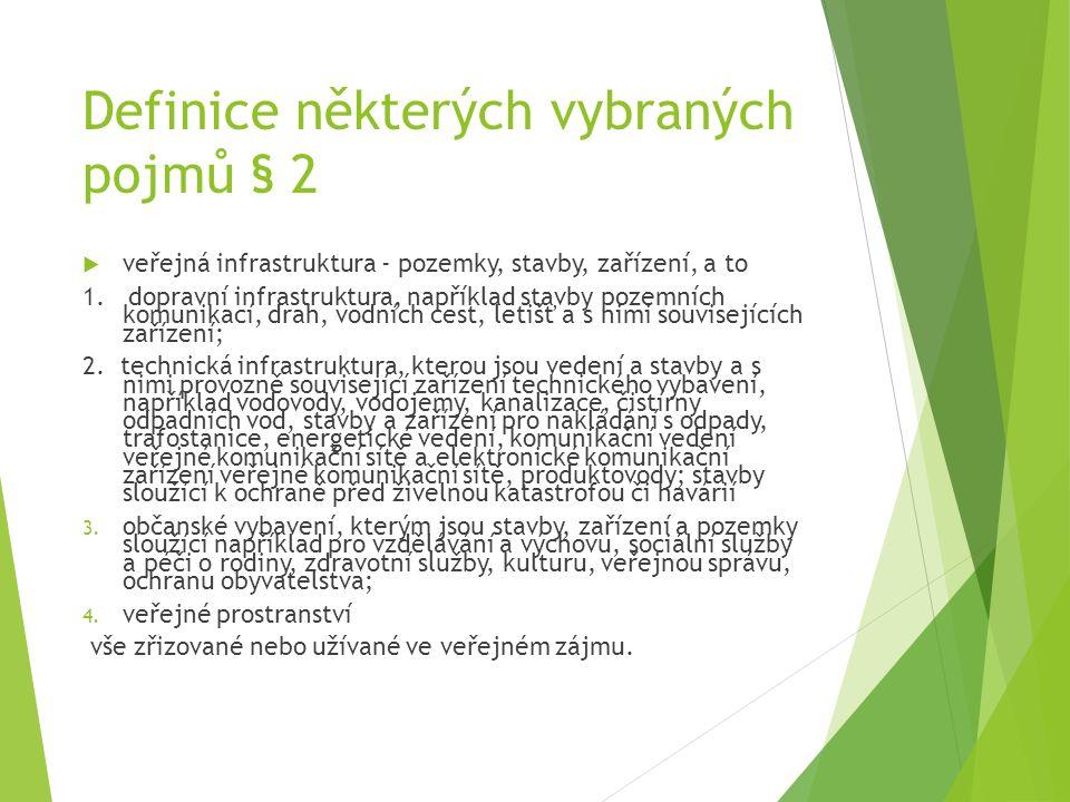 Definice některých vybraných pojmů § 2  veřejná infrastruktura - pozemky, stavby, zařízení, a to 1.