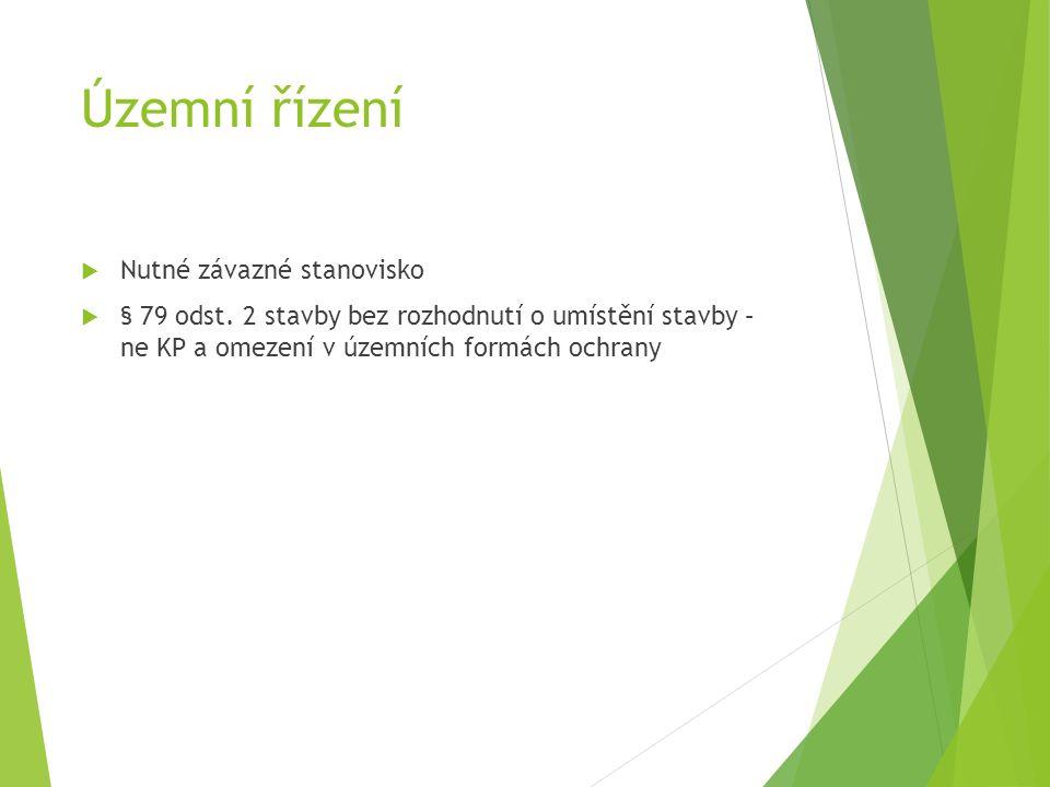 Územní řízení  Nutné závazné stanovisko  § 79 odst.