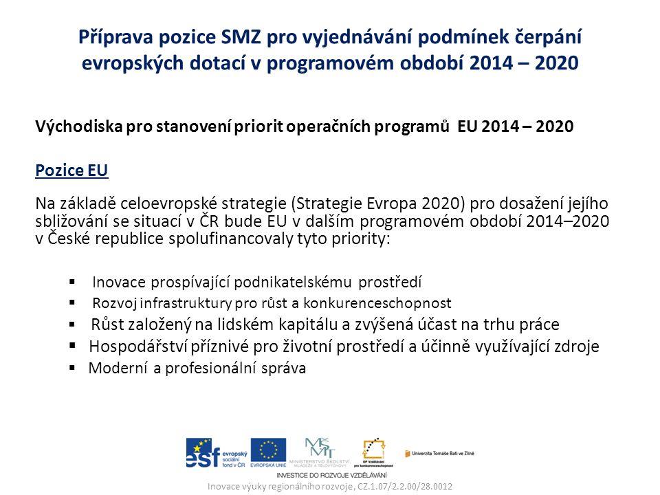 Pozice ČR Návrh národních rozvojových priorit vycházel z potřeb ČR, zjištěných na základě analytických podkladů a z klíčových strategických dokumentů ČR, především z Národního programu reforem (NPR), Strategie mezinárodní konkurenceschopnosti (SMK) aj.