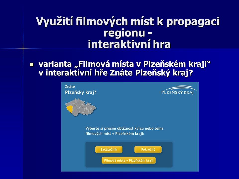 """Využití filmových míst k propagaci regionu - interaktivní hra varianta """"Filmová místa v Plzeňském kraji v interaktivní hře Znáte Plzeňský kraj."""
