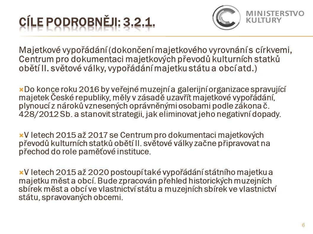Majetkové vypořádání (dokončení majetkového vyrovnání s církvemi, Centrum pro dokumentaci majetkových převodů kulturních statků obětí II.