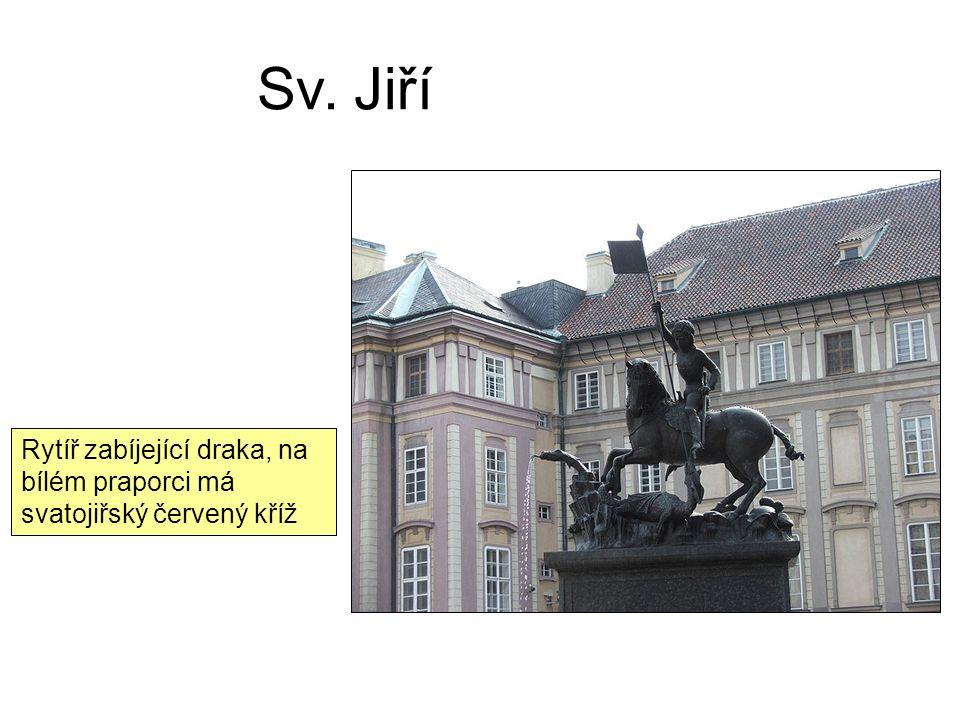 Sv. Jiří Rytíř zabíjející draka, na bílém praporci má svatojiřský červený kříž