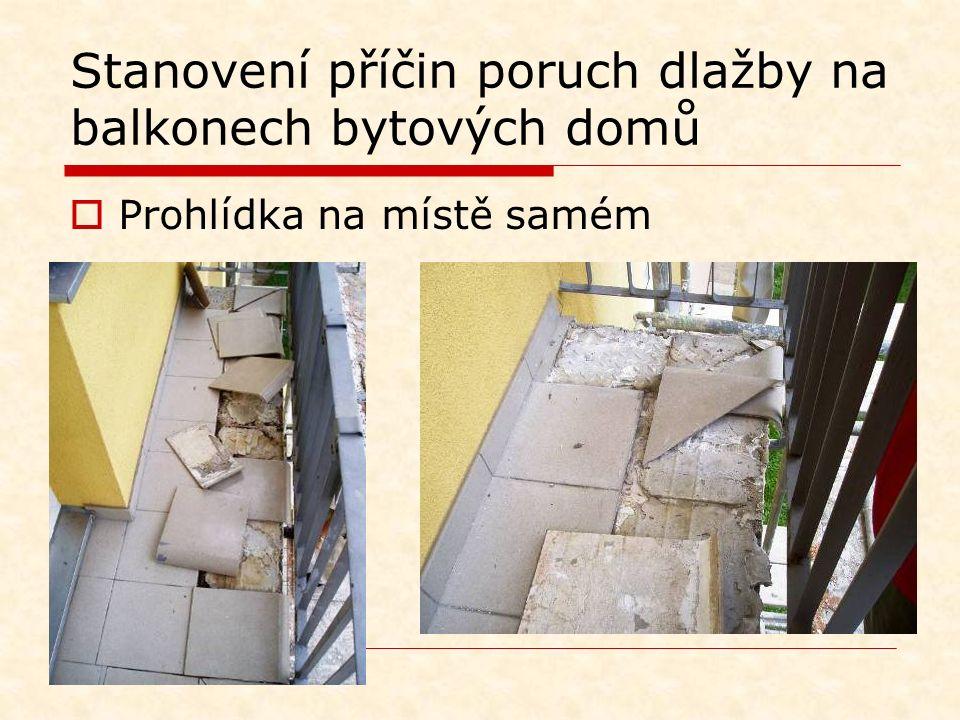 Stanovení příčin poruch dlažby na balkonech bytových domů  Prohlídka na místě samém