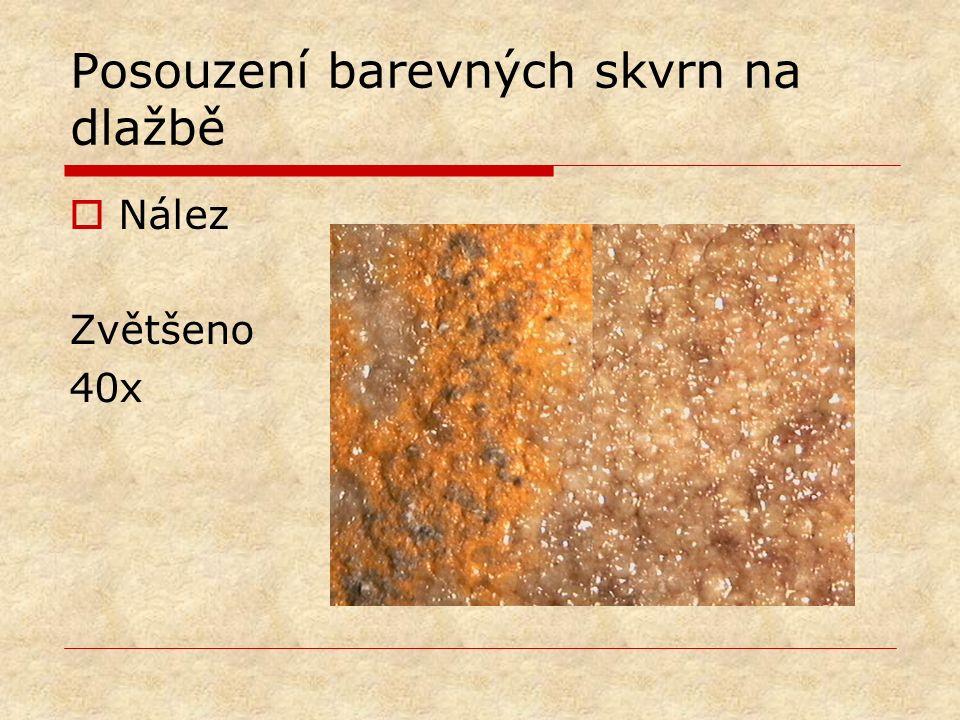 Posouzení barevných skvrn na dlažbě  Nález Zvětšeno 40x