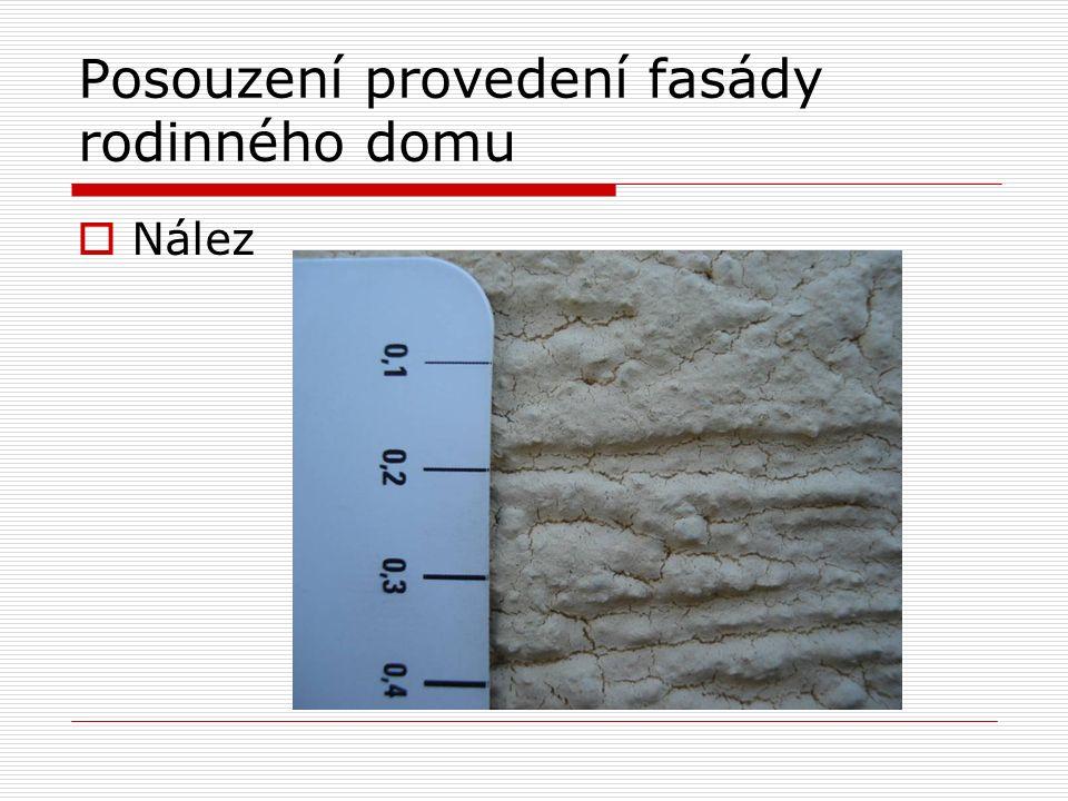 Posouzení provedení fasády rodinného domu  Nález