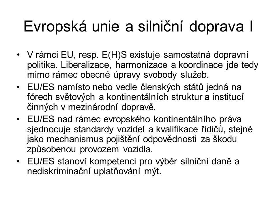 Evropská unie a silniční doprava I V rámci EU, resp.