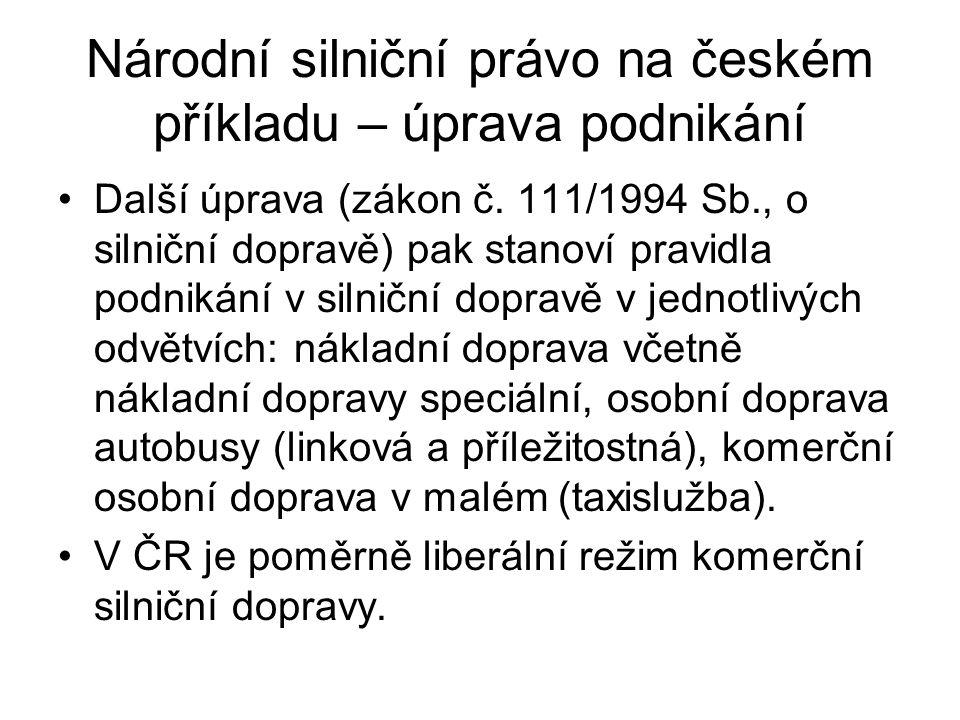Národní silniční právo na českém příkladu – pojištění odpovědnosti, policie Potřebné je zabezpečení rizik – tzv.