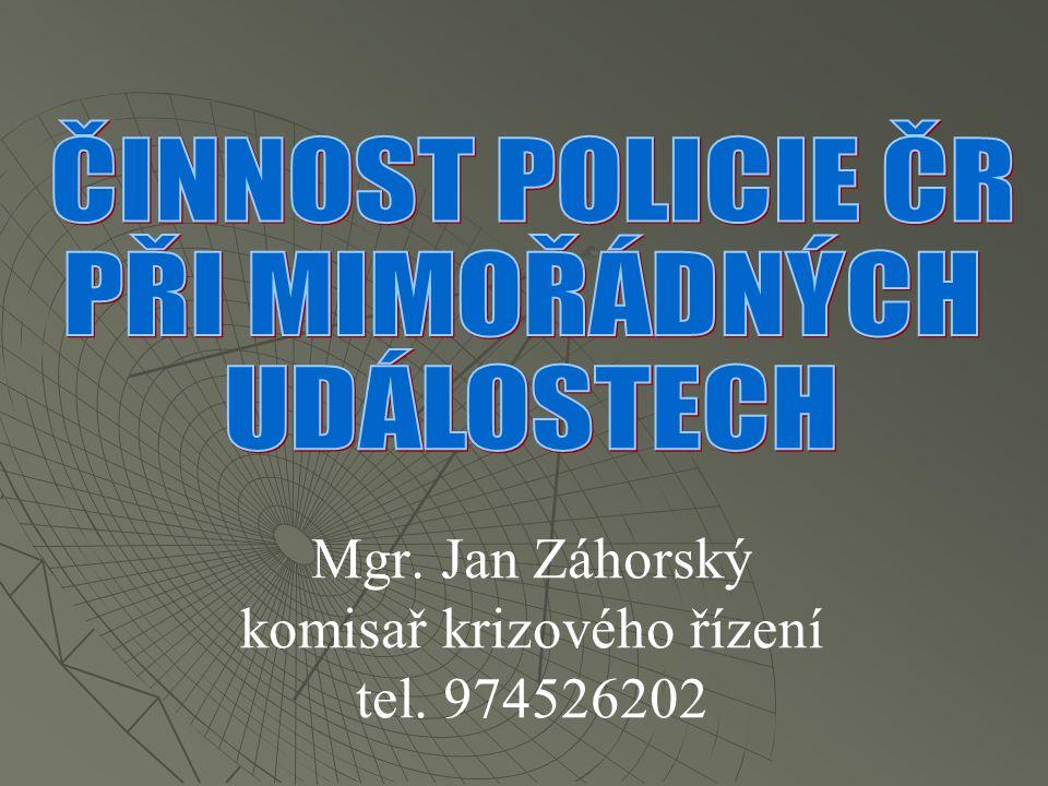 Mgr. Jan Záhorský komisař krizového řízení tel. 974526202