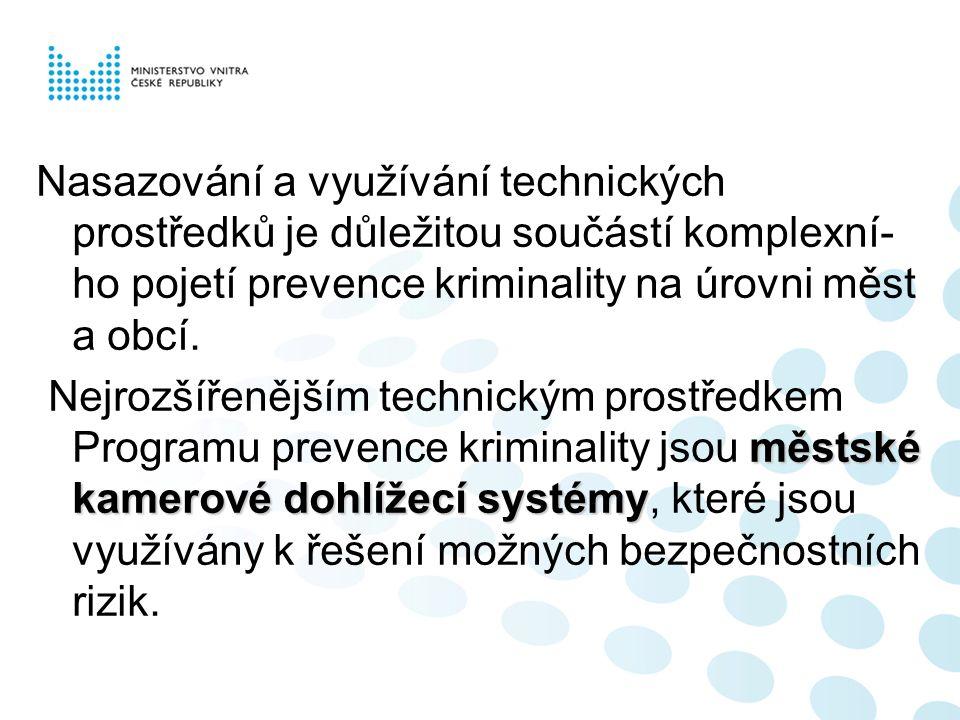 Nasazování a využívání technických prostředků je důležitou součástí komplexní- ho pojetí prevence kriminality na úrovni měst a obcí. městské kamerové