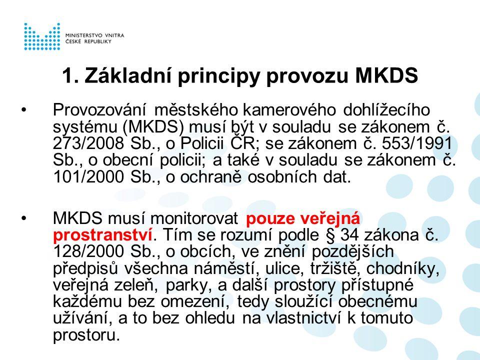 Potvrdí-li vyhodnocení analýz účelnost výstavby MKDS doporučuje odbor prevence kriminality všem žadatelům o projekt MKDS, jeho zpracovatelům a provozovatelům následující kroky: –obrátit se zejména na příslušný územní odbor Policie ČR, obecní policii, odborníky odboru prevence kriminality, Asociaci technických bezpečnostních služeb Grémium Alarm, a na školící středisko TRIVIS,