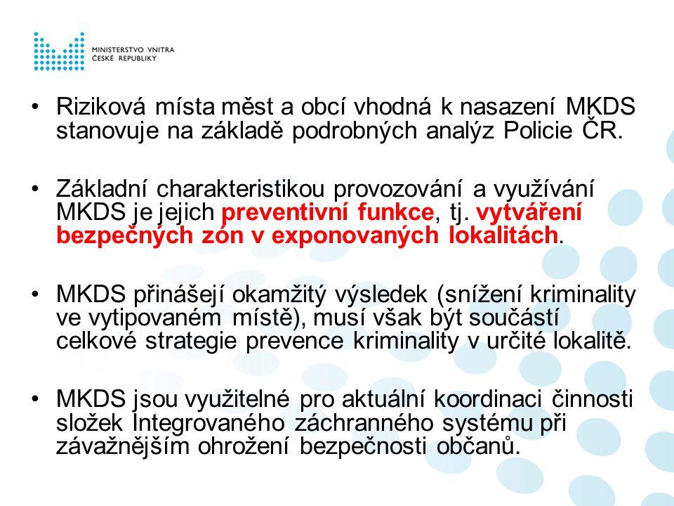 Riziková místa měst a obcí vhodná k nasazení MKDS stanovuje na základě podrobných analýz Policie ČR. Základní charakteristikou provozování a využívání