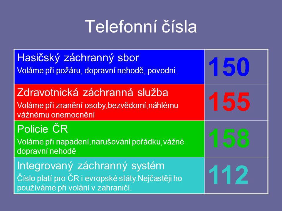 Telefonní čísla Hasičský záchranný sbor Voláme při požáru, dopravní nehodě, povodni.