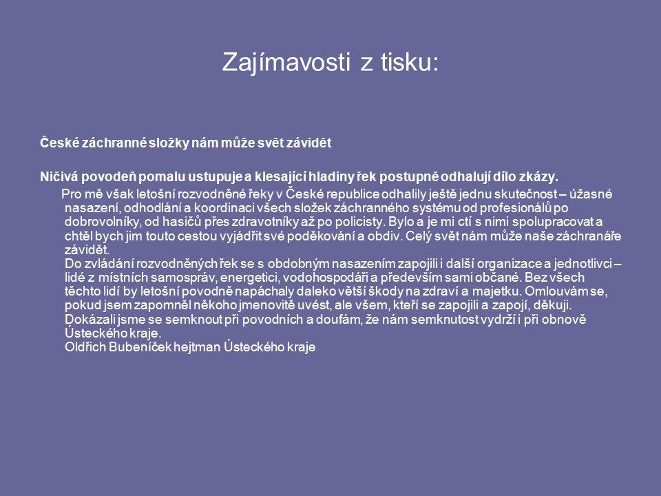 Zajímavosti z tisku: České záchranné složky nám může svět závidět Ničivá povodeň pomalu ustupuje a klesající hladiny řek postupně odhalují dílo zkázy.