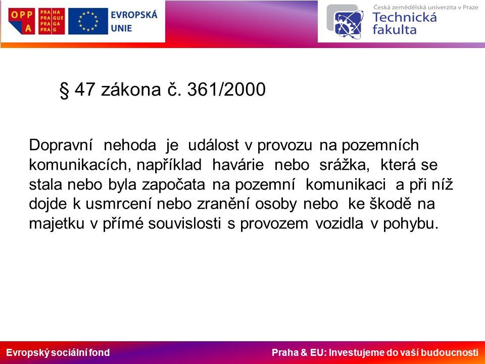Evropský sociální fond Praha & EU: Investujeme do vaší budoucnosti § 47 zákona č.