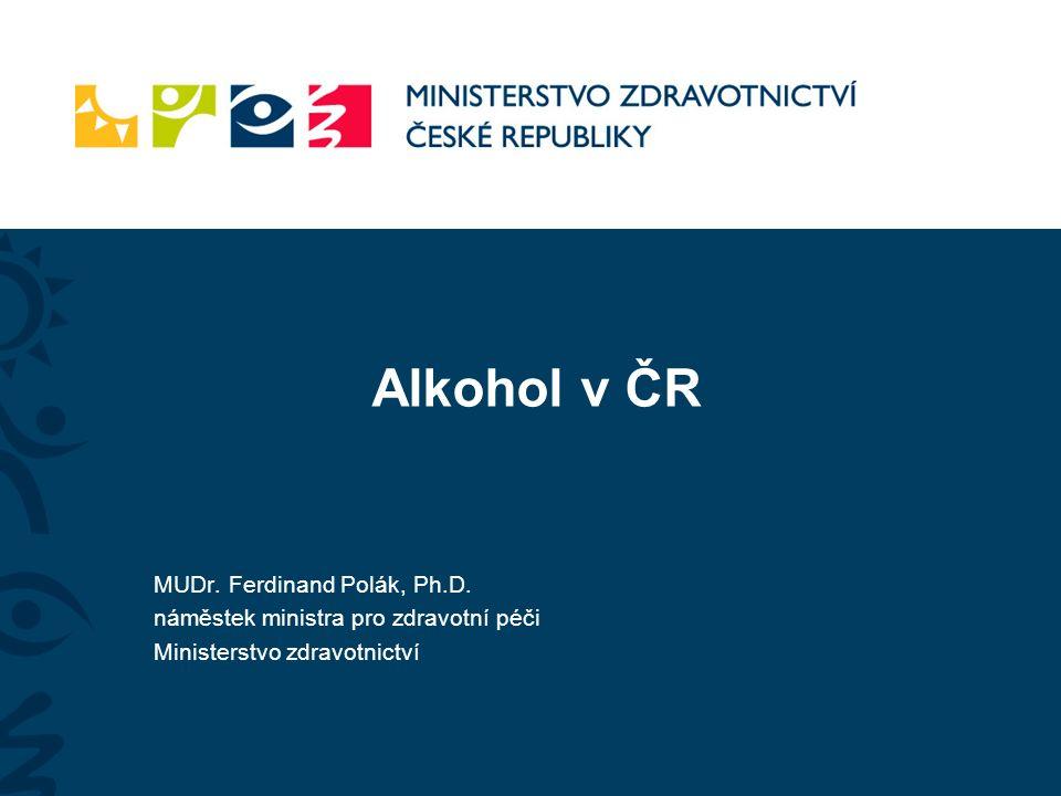 Alkohol V ČR  spotřeba alkoholu na osobu v ČR (včetně novorozenců) za rok 2010 je 9,8l čistého alkoholu V roce 2010 bylo léčených osob pro poruchy vyvolané alkoholem:  24 182 osob v ambulantní péči  10 003 osob hospitalizovaných  3 558 detoxifikovaných osob od alkoholu