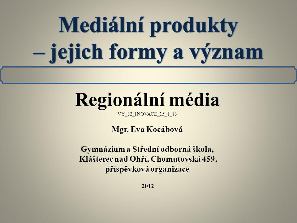 Regionální média VY_32_INOVACE_15_1_15 Mgr.
